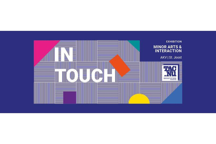 Expositie Arts & Interaction: In Touch